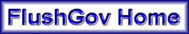 FlushGov Home Page