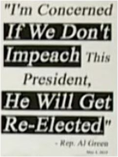 May 6, 2019, Rep. Al Green 'If We Don't Impeach This President, He Will Get Re-Elected'