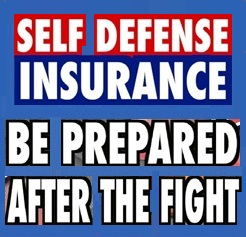 Self-Defense Insurance - Protection if you need to Defend Yourself